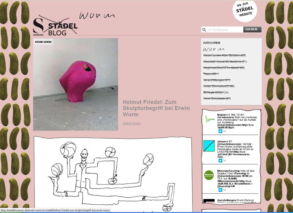 Das Städel Blog ist wurmifiziert. Erwin Wurm veränderte es. Ein besonderer Museums-Blogsteckbrief