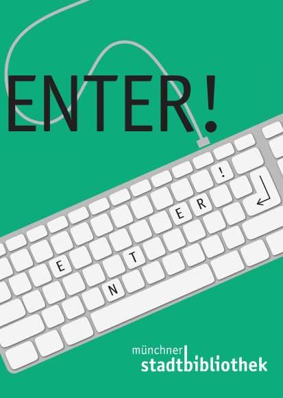 Poster der digitalen Woche ENTER! der Münchner Stadtbibliothek. Weiße Tastatur auf grünem Grund mit der Aufschrift ENTER!
