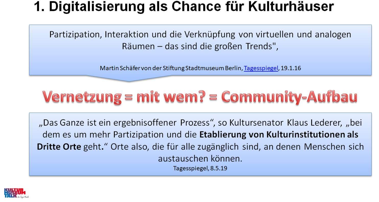 Die Aussage von Martin Schäfer von 2016 ist in 2019 genauso aktuell: die Forderung - Partizipation, Austausch und Vernetzen. Aufgaben der Digitalen Kulturvermittlung